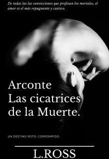 """Libro. """"Arconte: Las cicatrices de la Muerte"""" Leer online"""