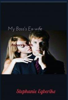 "Book. ""My Boss's Ex-Wife"" read online"