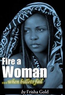 "Book. ""Fire A Woman"" read online"