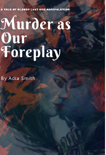 "Book. ""Murder as our foreplay "" read online"