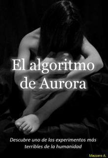 """Libro. """"El algoritmo de Aurora"""" Leer online"""