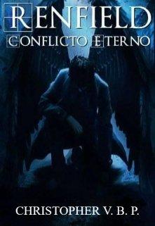 """Libro. """"Renfield - Conflicto Eterno"""" Leer online"""
