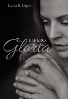 "Portada del libro ""Te espero, Gloria"""