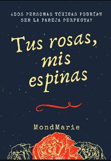 """Libro. """"Tus Rosas, mis espinas """" Leer online"""