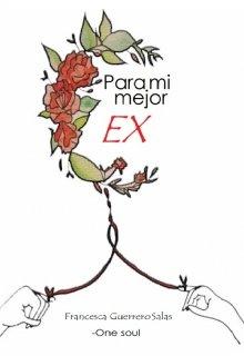 """Libro. """"Para mi mejor Ex """" Leer online"""