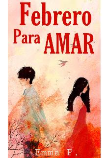 """Libro. """"Febrero Para Amar"""" Leer online"""