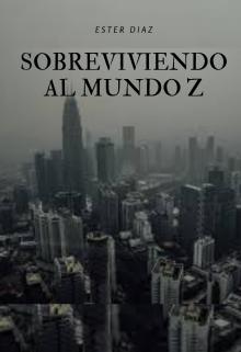 """Libro. """"Sobreviviendo al mundo z"""" Leer online"""
