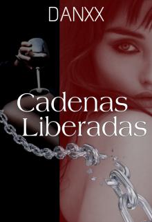"""Libro. """"Cadenas Liberadas"""" Leer online"""