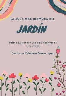 """Libro. """"La rosa más hermosa del jardín"""" Leer online"""