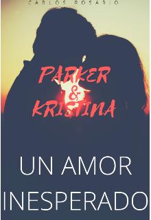 """Libro. """"Parker & Kristina. Un Amor Inesperado"""" Leer online"""