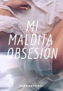 """Libro. """"Mi Maldita Obsesión"""" Leer online"""