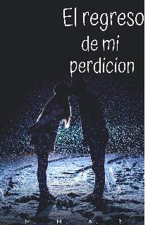 """Libro. """"El regreso de mi perdición"""" Leer online"""