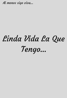 """Libro. """"Linda Vida La Que Tengo..."""" Leer online"""