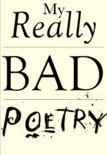 "Libro. ""My Really Bad Poetry"" Leer online"
