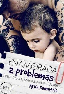 """Libro. """"Enamorada de 2 problemas """" Leer online"""