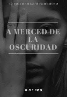 "Libro. ""A Merced De La Oscuridad"" Leer online"