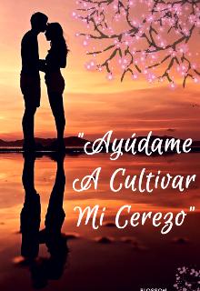 "Libro. """"Ayúdame A Cultivar Mi Cerezo"""" Leer online"