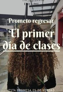 """Libro. """"Prometo Regresar El Primer Día De Clases"""" Leer online"""