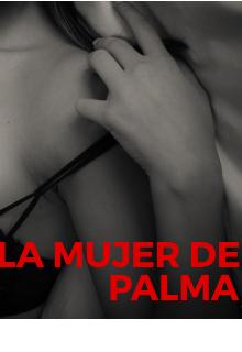 """Libro. """"La Mujer De Palma"""" Leer online"""