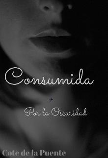 """Libro. """"Consumida por la Oscuridad """" Leer online"""