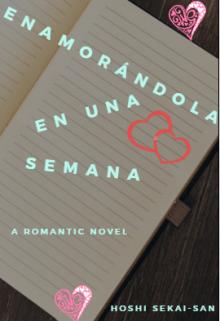 """Libro. """"Enamorándola en una semana ©"""" Leer online"""