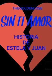 "Libro. ""Sin Ti Amor"" Leer online"