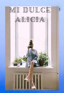 "Libro. ""Mi Dulce Alicia"" Leer online"