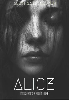 """Libro. """"Alice © // Todos Vamos A Algún Lugar. //"""" Leer online"""