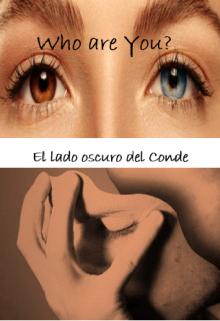 """Libro. """"Who are you? El lado oscuro del Conde"""" Leer online"""