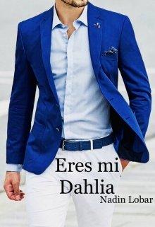 "Libro. ""Eres mi Dahlia"" Leer online"
