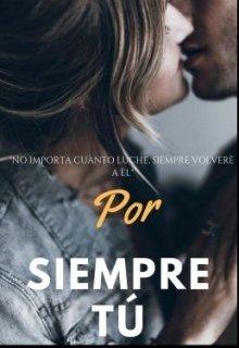 """Libro. """"Por siempre tú"""" Leer online"""