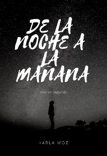 """Libro. """"De La Noche A La Mañana"""" Leer online"""