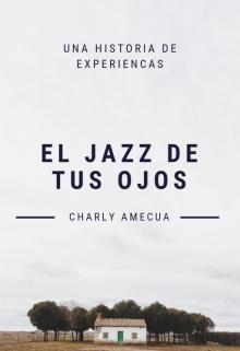 """Libro. """"El Jazz de tus ojos: Una historia de Experiencias"""" Leer online"""