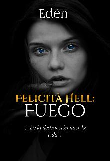 """Libro. """"Felicità Hell: Fuego ©"""" Leer online"""