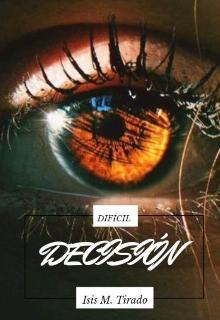 """Libro. """"DifÍcil DecisiÓn """" Leer online"""