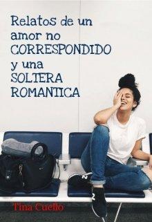 """Libro. """"Relatos de amor no correspondido y una soltera romántica."""" Leer online"""