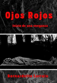 """Libro. """"Ojos Rojos© Libro I:  Inicio de una venganza """" Leer online"""