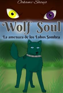 """Libro. """"Wolf Soul: La amenaza de los Lobos Sombra"""" Leer online"""
