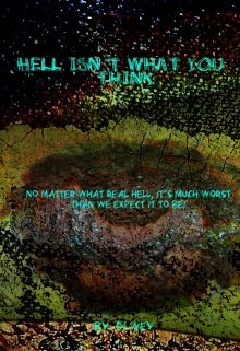 """Book. """"Hell Isn't What You Think."""" read online"""