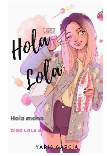 """Libro. """"Hola mona, digo Lola."""" Leer online"""
