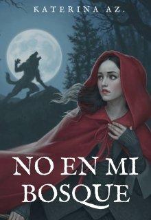 """Libro. """"No en mi bosque"""" Leer online"""