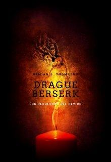 """Libro. """"Drague Berserk """" Leer online"""