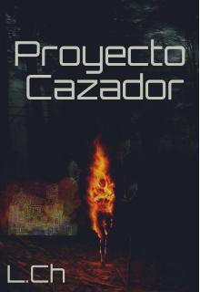 """Libro. """"Proyecto Cazador"""" Leer online"""