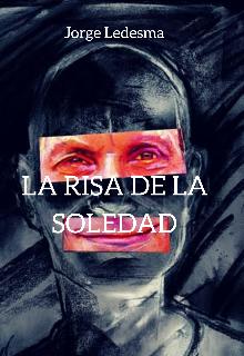 """Libro. """"La Risa de la Soledad"""" Leer online"""