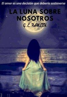 """Libro. """"La luna sobre nosotros"""" Leer online"""