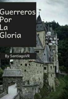 """Libro. """"Guerreros por la gloria"""" Leer online"""