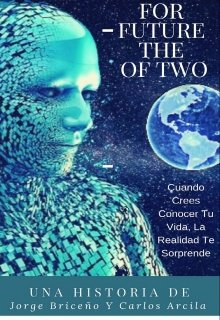 """Libro. """"For Future The Of Two"""" Leer online"""