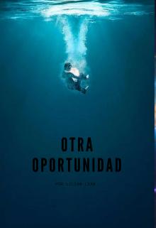 """Libro. """"Otra oportunidad"""" Leer online"""