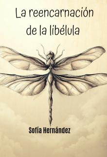 """Libro. """"La Reencarnación De La Libélula"""" Leer online"""