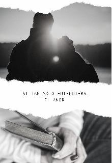 """Libro. """"Si tan solo entendiera El Amor """" Leer online"""